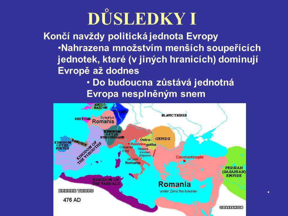 DŮSLEDKY I Končí navždy politická jednota Evropy