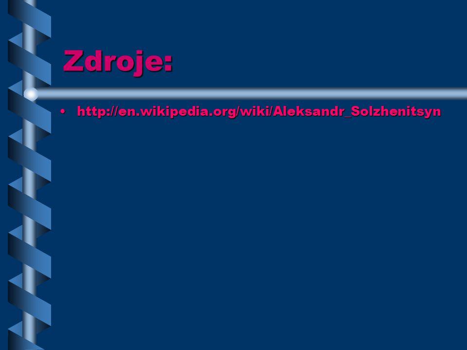 Zdroje: http://en.wikipedia.org/wiki/Aleksandr_Solzhenitsyn