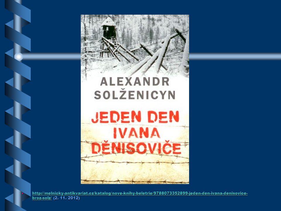 http://melnicky-antikvariat.cz/katalog/nove-knihy-beletrie/9788073352899-jeden-den-ivana-denisovice-broz-solz/ (2.