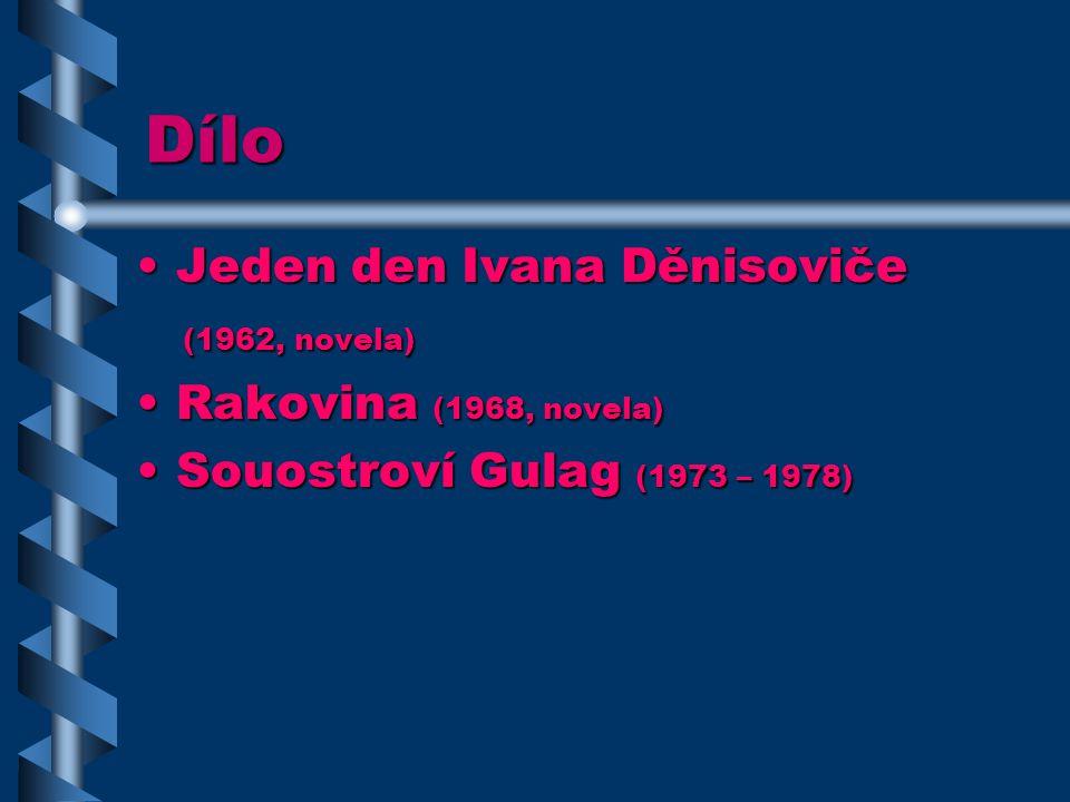 Dílo Jeden den Ivana Děnisoviče (1962, novela) Rakovina (1968, novela)