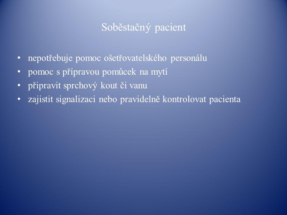 Soběstačný pacient nepotřebuje pomoc ošetřovatelského personálu