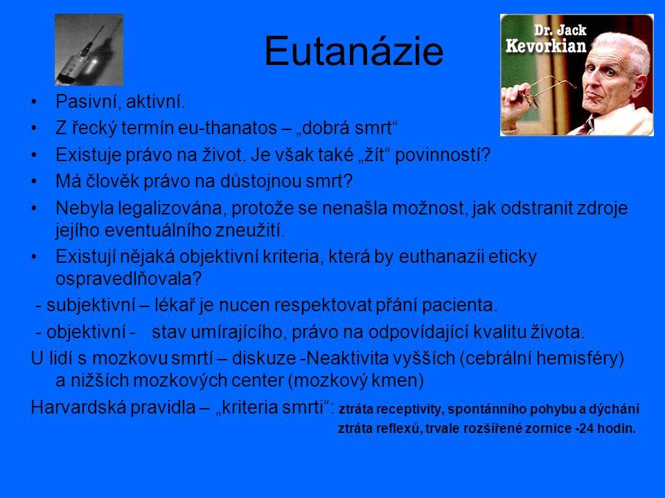 """Eutanázie Pasivní, aktivní. Z řecký termín eu-thanatos – """"dobrá smrt"""