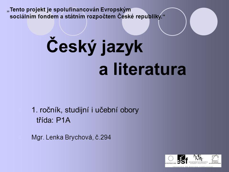 Český jazyk a literatura třída: P1A 1. ročník, studijní i učební obory