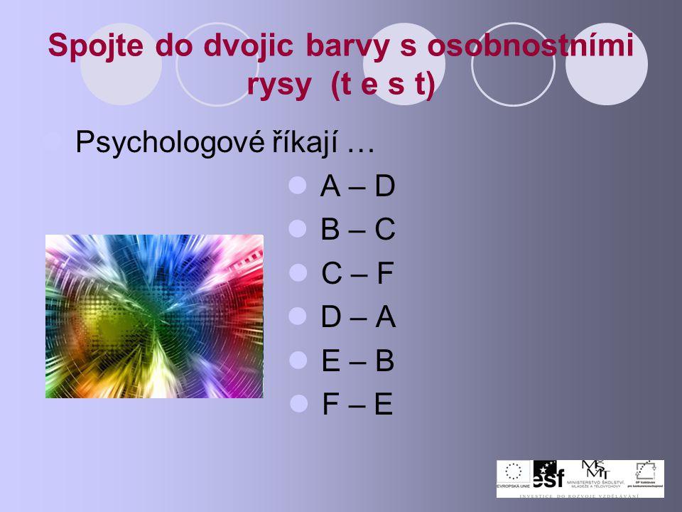 Spojte do dvojic barvy s osobnostními rysy (t e s t)