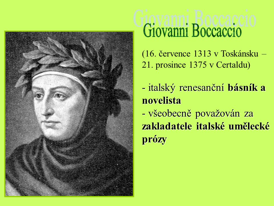 Giovanni Boccaccio italský renesanční básník a novelista
