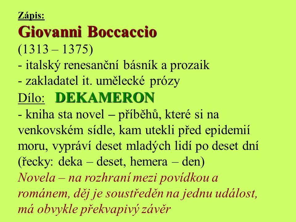 Giovanni Boccaccio (1313 – 1375) italský renesanční básník a prozaik