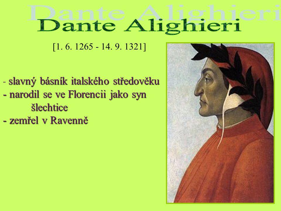 Dante Alighieri narodil se ve Florencii jako syn šlechtice