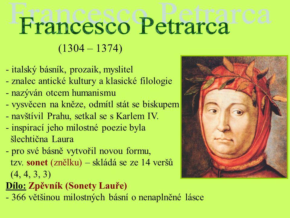 Francesco Petrarca (1304 – 1374) italský básník, prozaik, myslitel