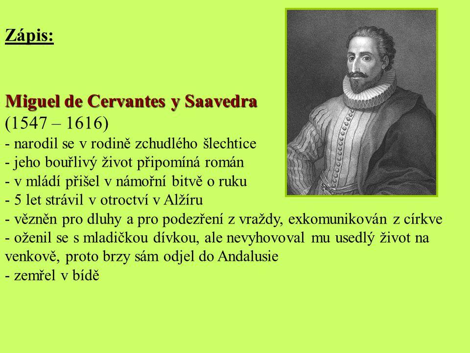 Miguel de Cervantes y Saavedra (1547 – 1616)