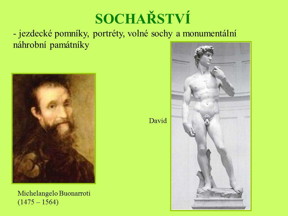 SOCHAŘSTVÍ - jezdecké pomníky, portréty, volné sochy a monumentální náhrobní památníky. David. Michelangelo Buonarroti.