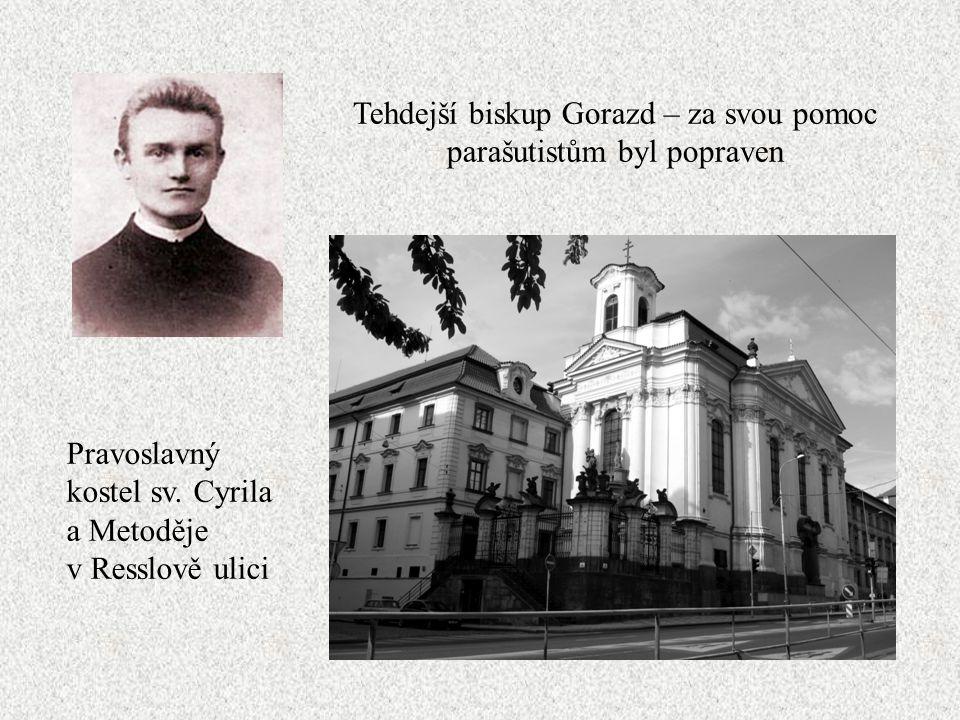 Tehdejší biskup Gorazd – za svou pomoc parašutistům byl popraven
