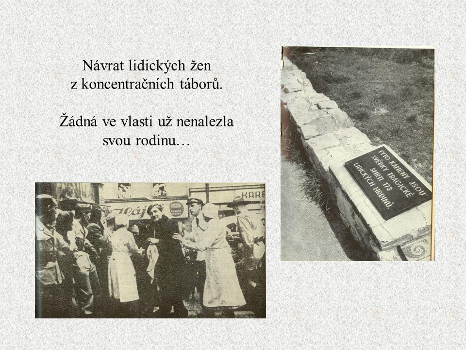 Návrat lidických žen z koncentračních táborů.
