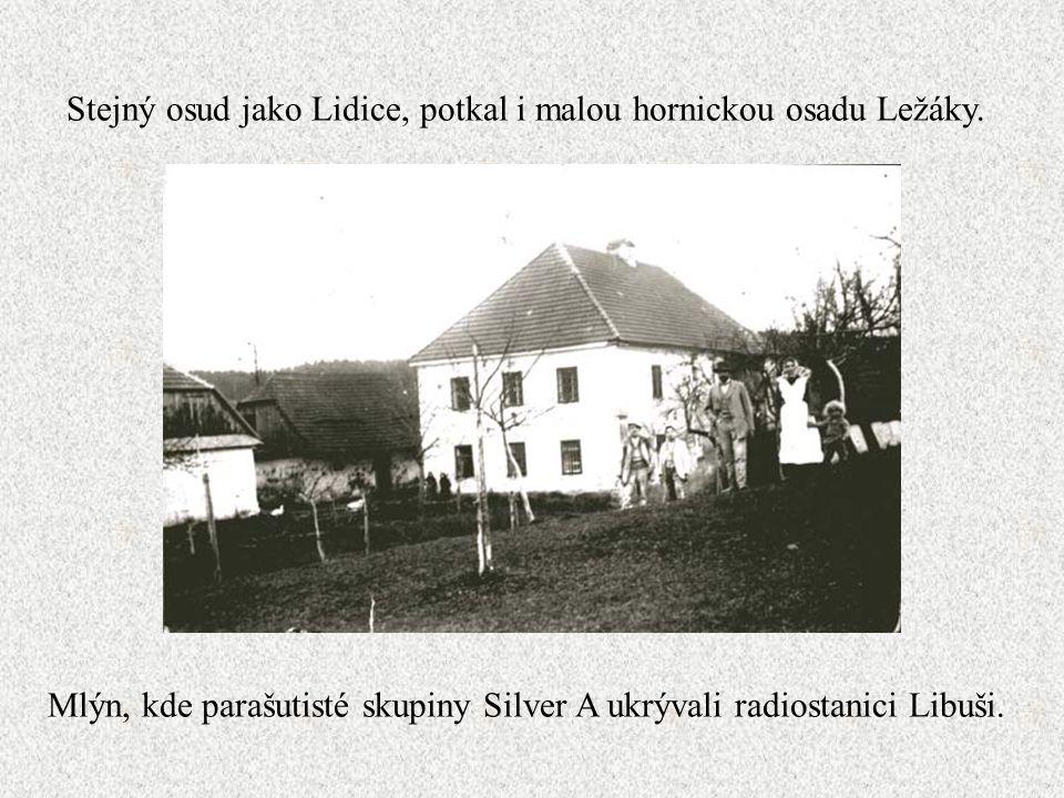 Stejný osud jako Lidice, potkal i malou hornickou osadu Ležáky.
