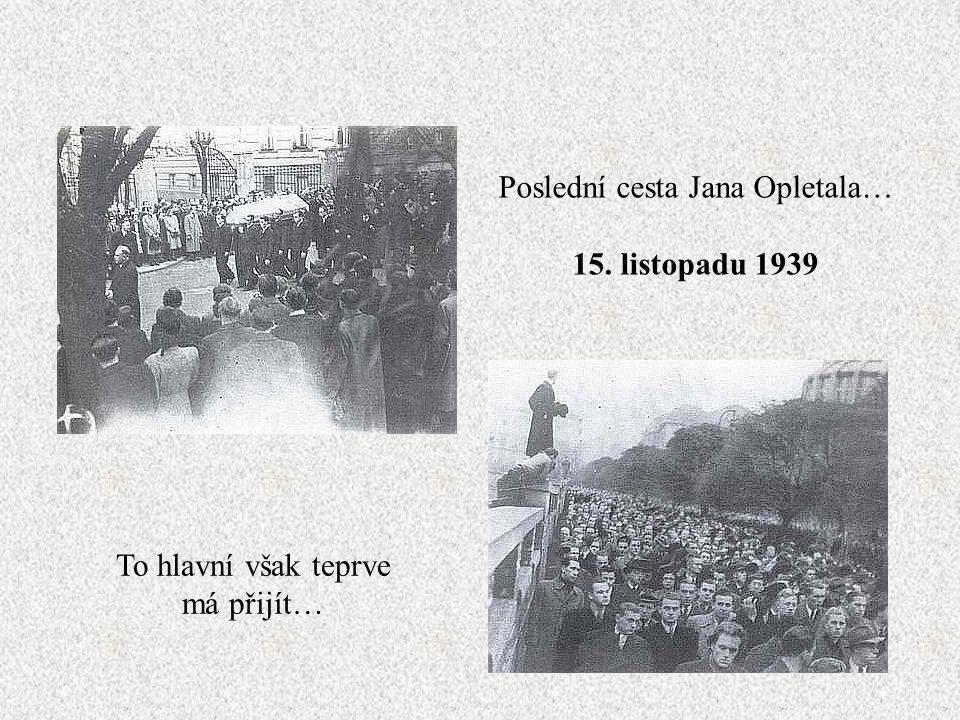 Poslední cesta Jana Opletala… 15. listopadu 1939