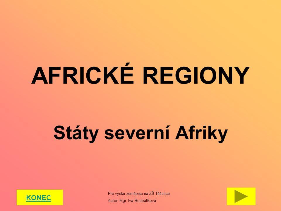 AFRICKÉ REGIONY Státy severní Afriky KONEC