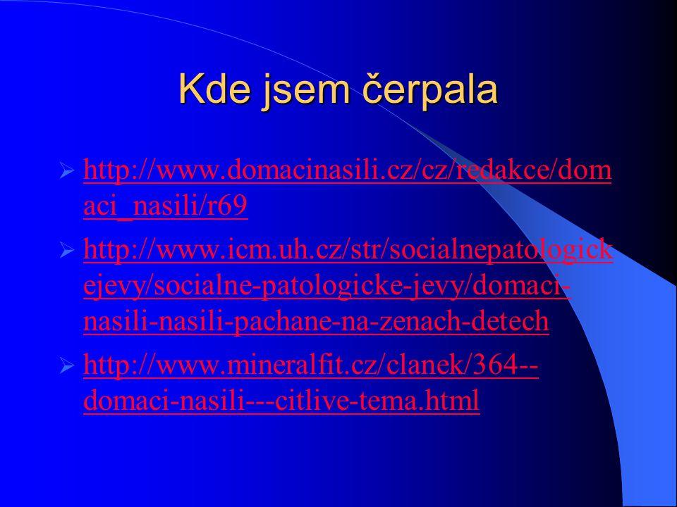 Kde jsem čerpala http://www.domacinasili.cz/cz/redakce/domaci_nasili/r69.