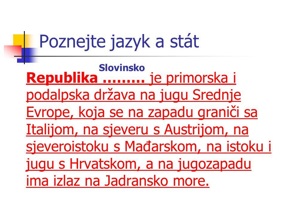 Poznejte jazyk a stát Slovinsko.