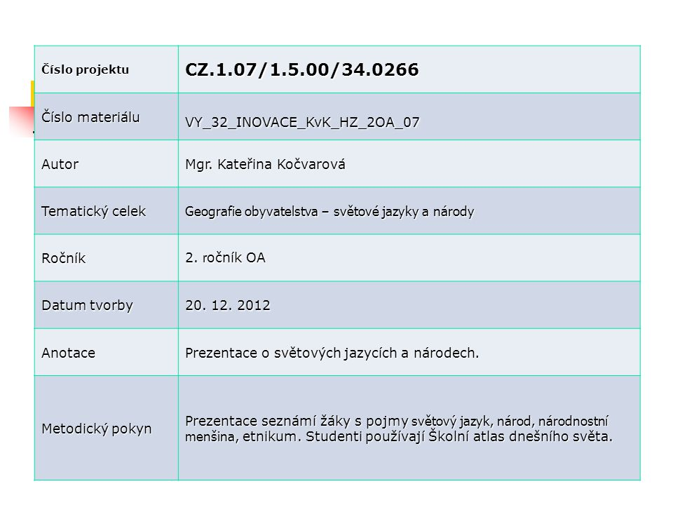 CZ.1.07/1.5.00/34.0266 Číslo materiálu VY_32_INOVACE_KvK_HZ_2OA_07