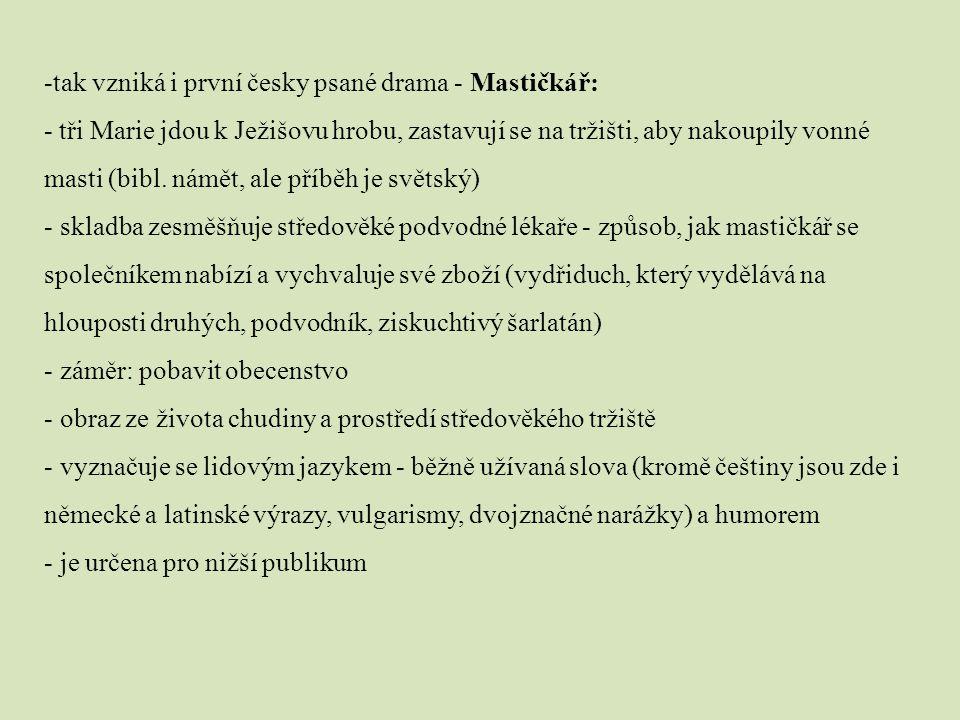 tak vzniká i první česky psané drama - Mastičkář: