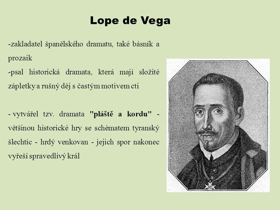 Lope de Vega zakladatel španělského dramatu, také básník a prozaik