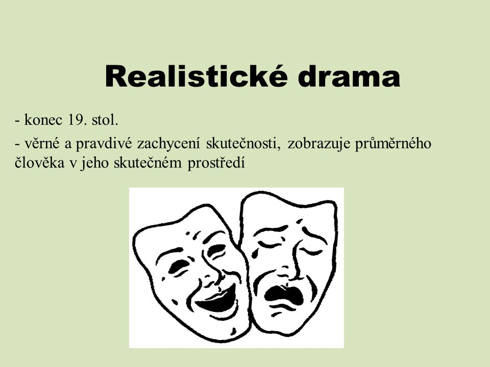 Realistické drama - konec 19. stol.