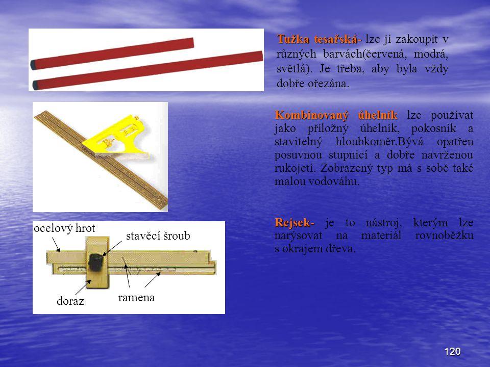 Tužka tesařská- lze ji zakoupit v různých barvách(červená, modrá, světlá). Je třeba, aby byla vždy dobře ořezána.
