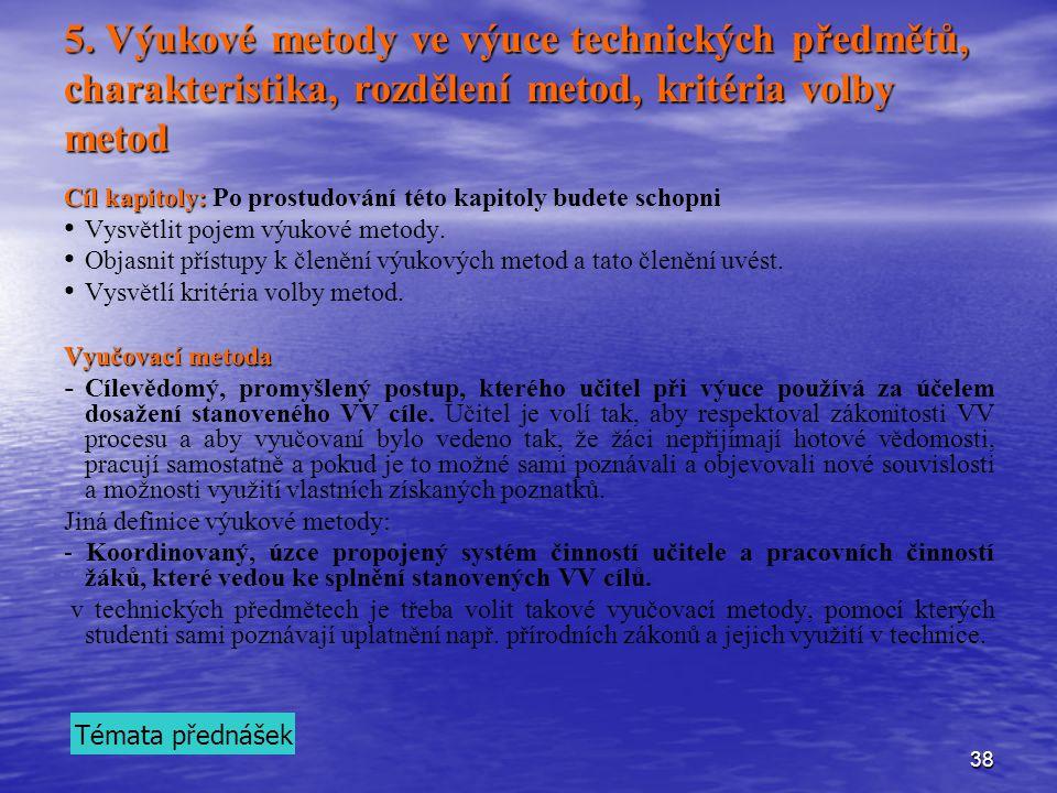 5. Výukové metody ve výuce technických předmětů, charakteristika, rozdělení metod, kritéria volby metod