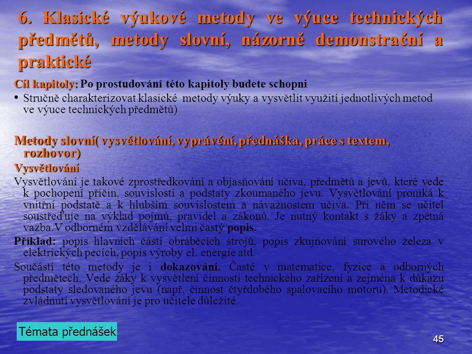 6. Klasické výukové metody ve výuce technických předmětů, metody slovní, názorně demonstrační a praktické