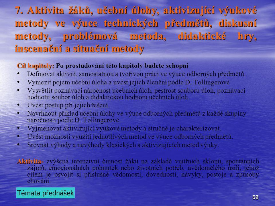7. Aktivita žáků, učební úlohy, aktivizující výukové metody ve výuce technických předmětů, diskusní metody, problémová metoda, didaktické hry, inscenační a situační metody