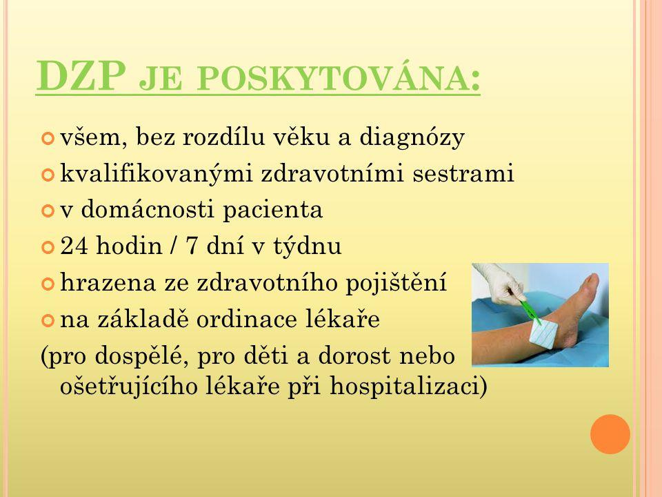 DZP je poskytována: všem, bez rozdílu věku a diagnózy