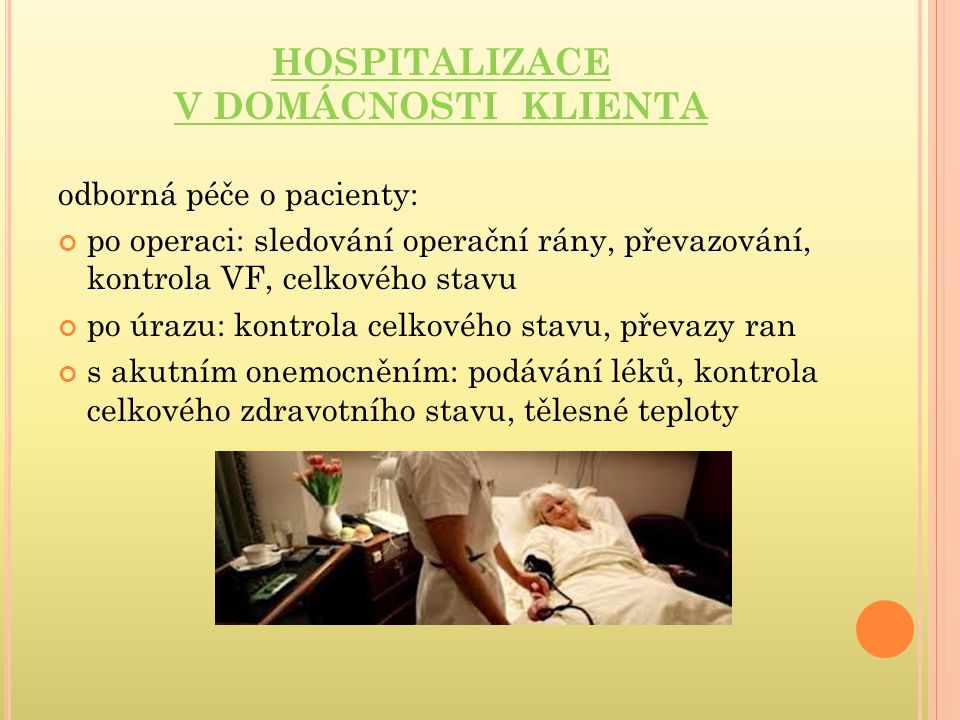 HOSPITALIZACE V DOMÁCNOSTI KLIENTA