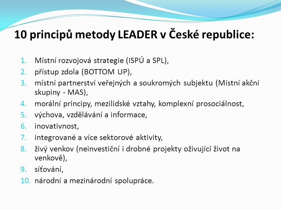 10 principů metody LEADER v České republice: