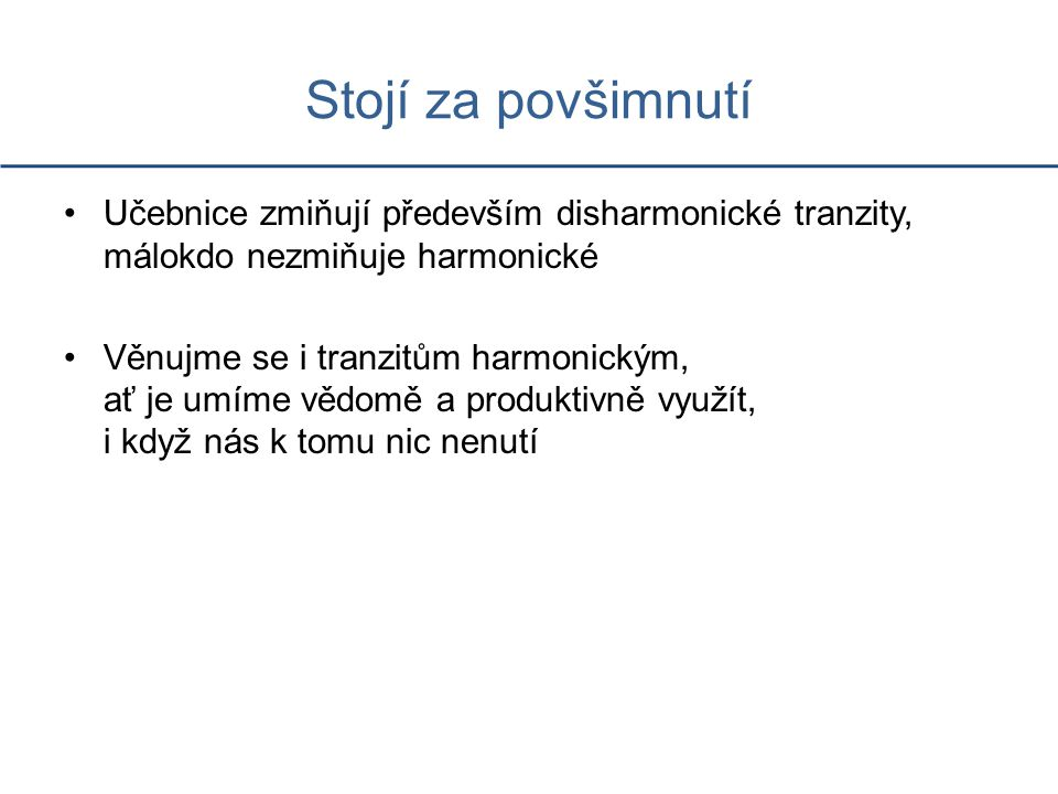 Stojí za povšimnutí Učebnice zmiňují především disharmonické tranzity, málokdo nezmiňuje harmonické.
