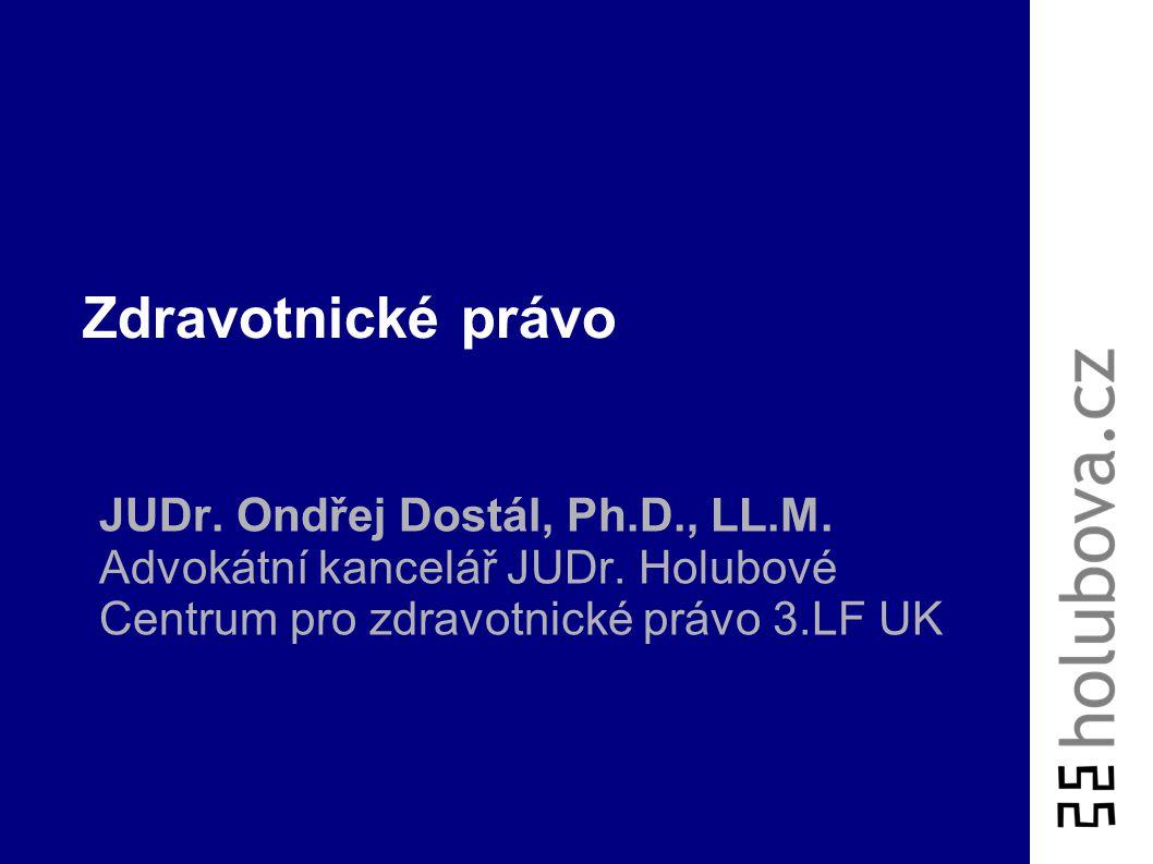 Zdravotnické právo JUDr. Ondřej Dostál, Ph.D., LL.M.