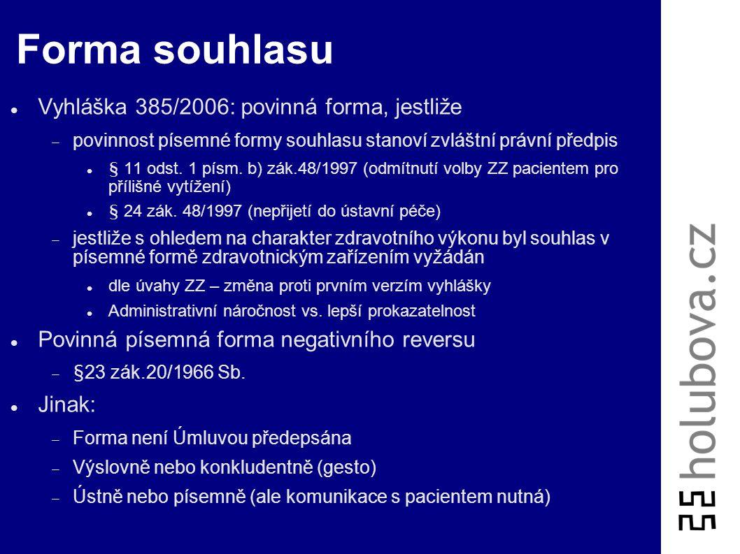 Forma souhlasu Vyhláška 385/2006: povinná forma, jestliže