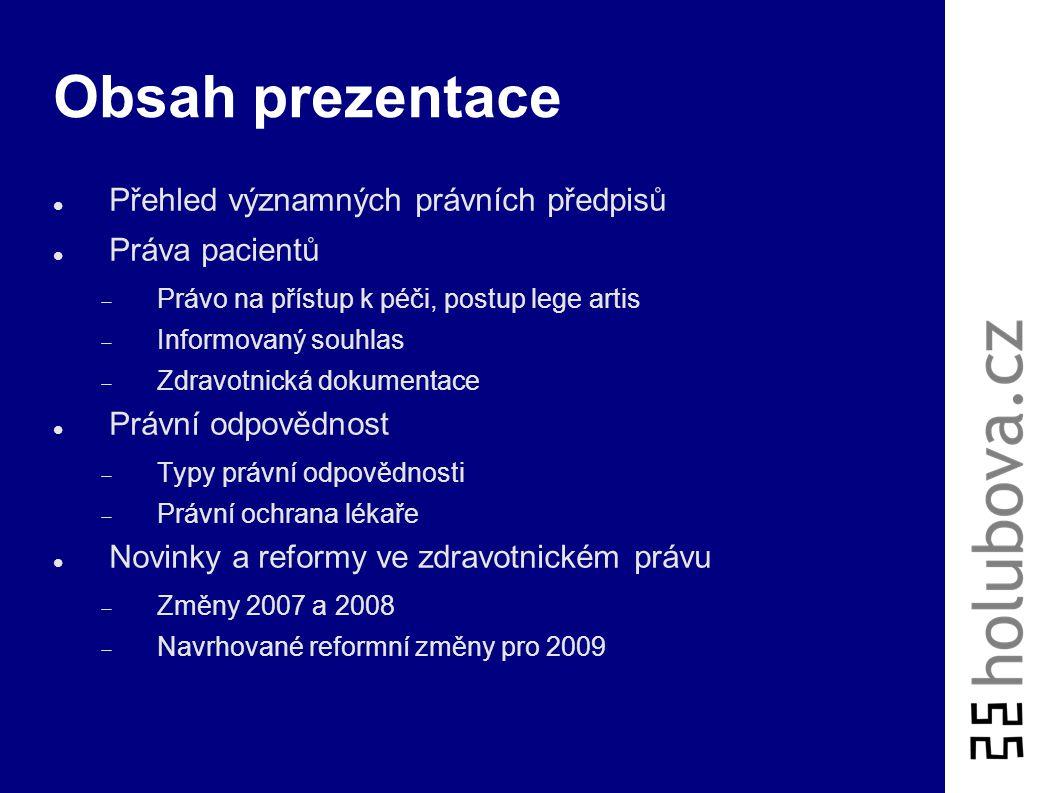 Obsah prezentace Přehled významných právních předpisů Práva pacientů