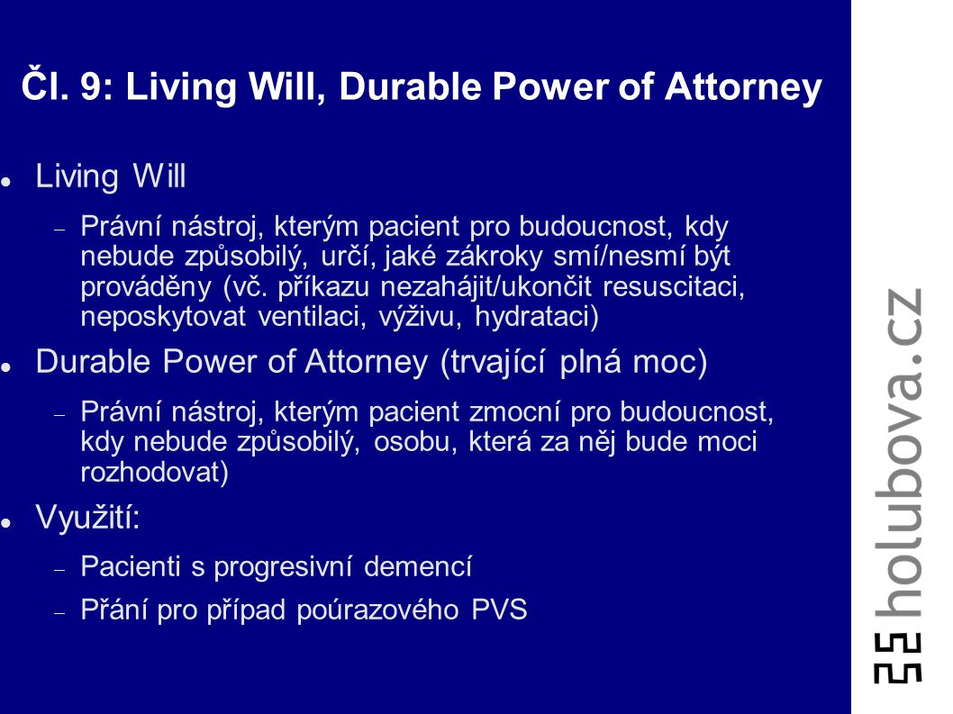 Čl. 9: Living Will, Durable Power of Attorney