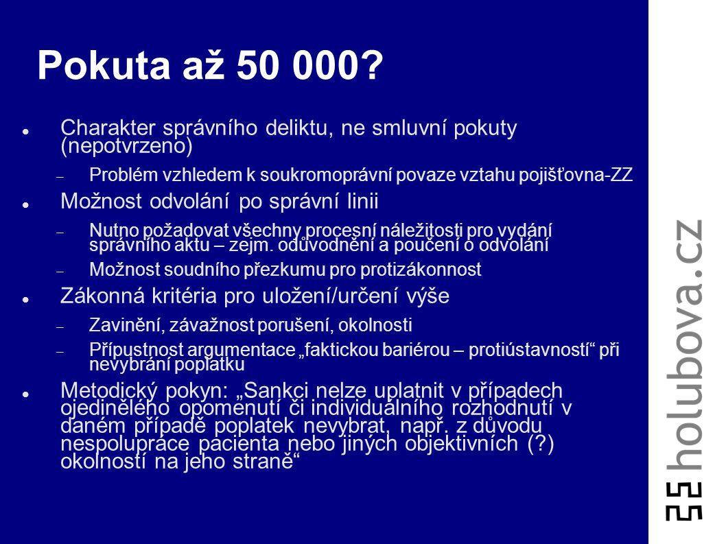 Pokuta až 50 000 Charakter správního deliktu, ne smluvní pokuty (nepotvrzeno) Problém vzhledem k soukromoprávní povaze vztahu pojišťovna-ZZ.