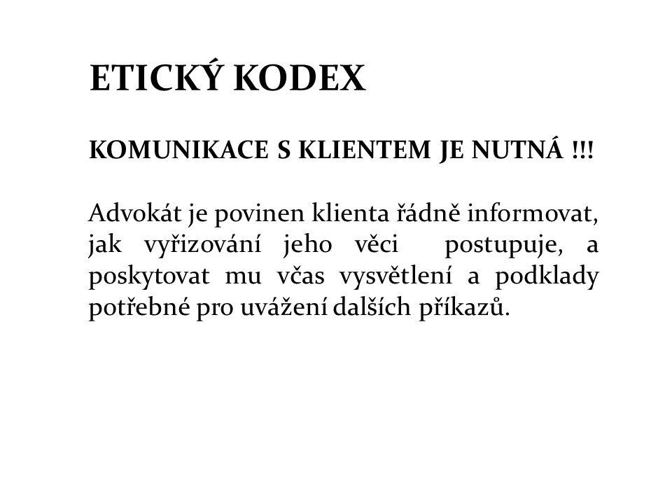 ETICKÝ KODEX KOMUNIKACE S KLIENTEM JE NUTNÁ !!!