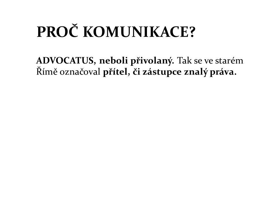 PROČ KOMUNIKACE.