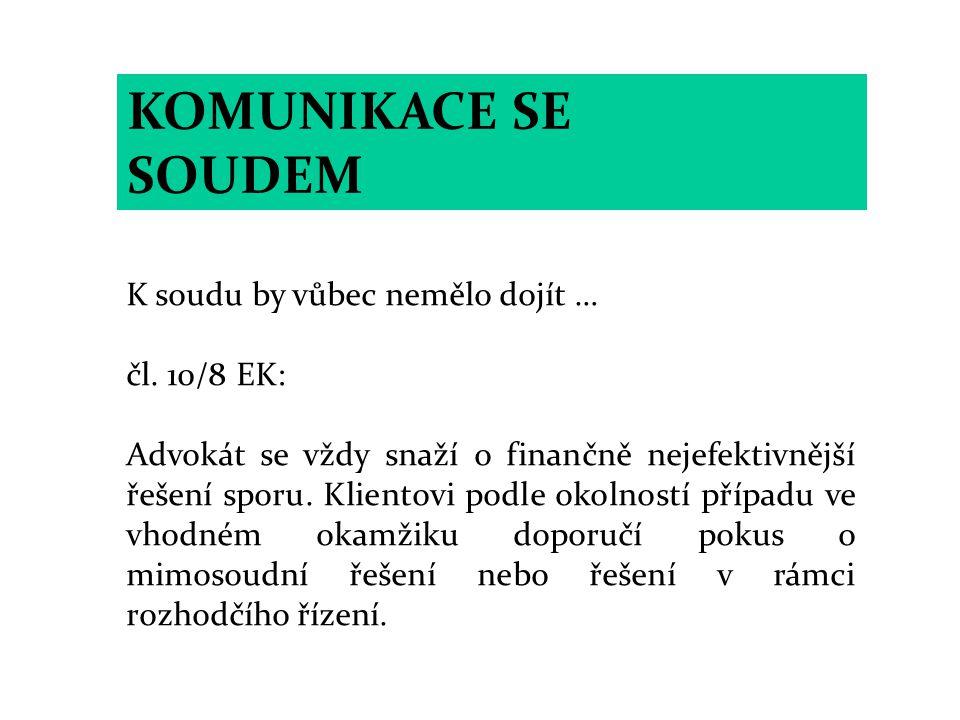 KOMUNIKACE SE SOUDEM K soudu by vůbec nemělo dojít … čl. 10/8 EK: