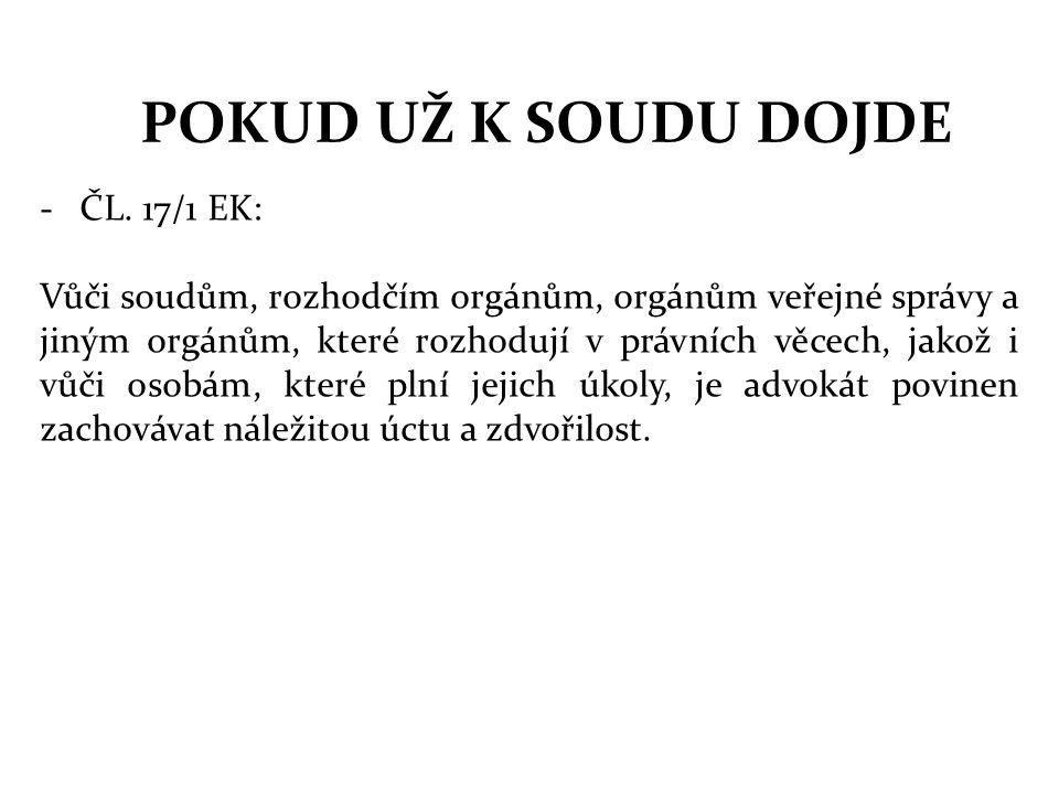 POKUD UŽ K SOUDU DOJDE ČL. 17/1 EK: