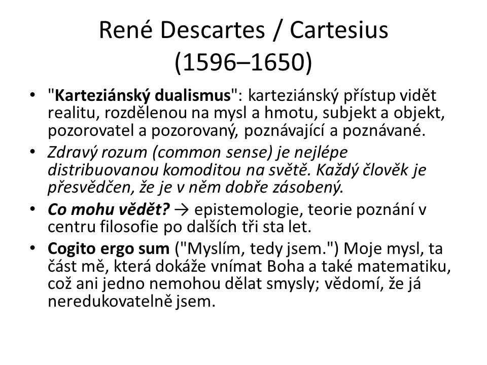 René Descartes / Cartesius (1596–1650)