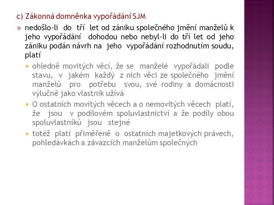 c) Zákonná domněnka vypořádání SJM