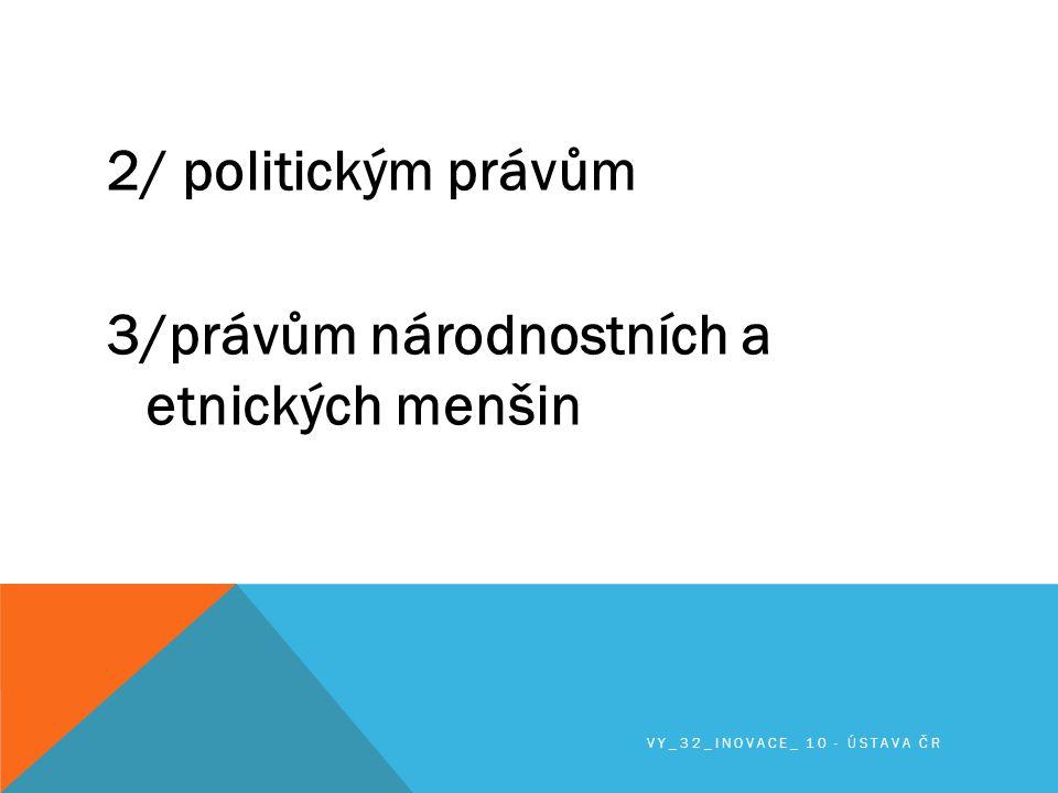 2/ politickým právům 3/právům národnostních a etnických menšin