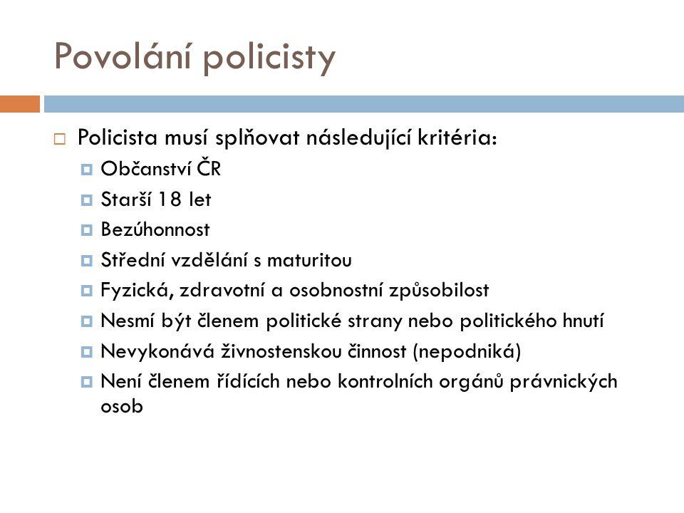 Povolání policisty Policista musí splňovat následující kritéria: