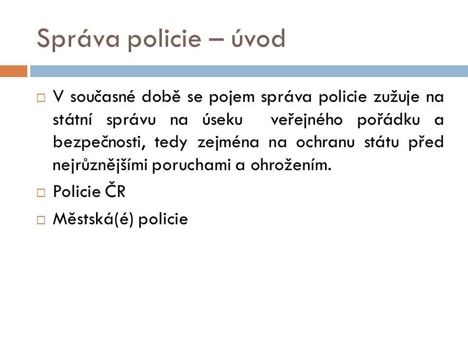 Správa policie – úvod