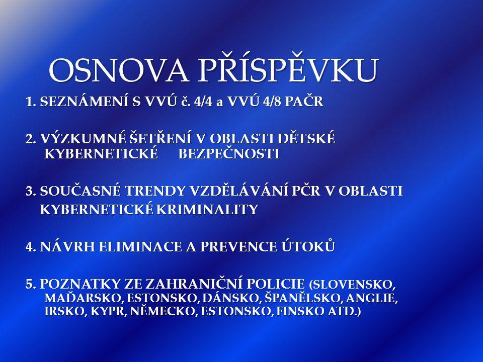 OSNOVA PŘÍSPĚVKU 1. SEZNÁMENÍ S VVÚ č. 4/4 a VVÚ 4/8 PAČR