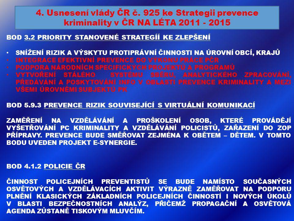 4. Usnesení vlády ČR č. 925 ke Strategii prevence kriminality v ČR NA LÉTA 2011 - 2015