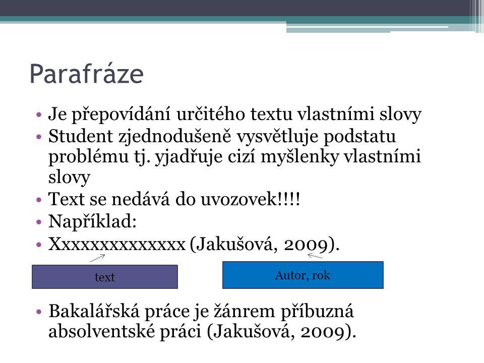 Parafráze Je přepovídání určitého textu vlastními slovy